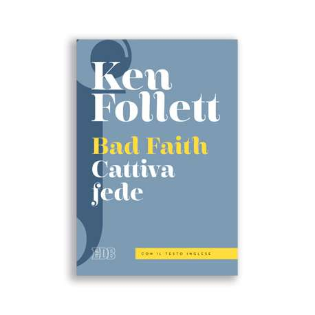 Bad Faith, cattiva fede di Ken Follet
